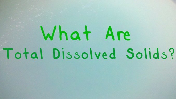 What Are Total Dissolved Solids