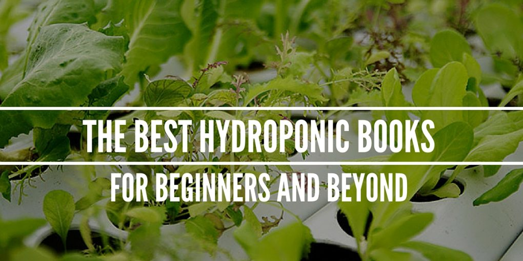 The Best Hydroponic Books For Beginners And Beyond Epic Gardening