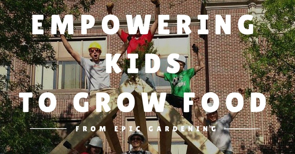 Empowering Kids to Grow Food