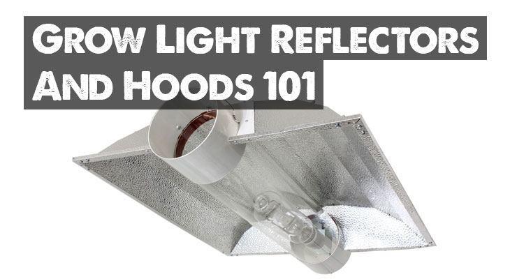 Grow Light Reflectors and Hoods 101