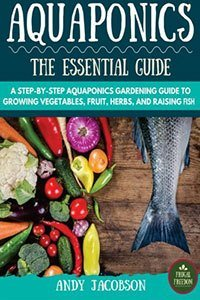 The Essential Aquaponics Guide Book